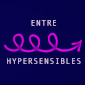 Entre Hypersensibles